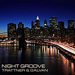 Trattner & Galvan Night Groove (Single)