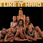 Wanda Dee I Like It Hard (5-Track Maxi-Single)