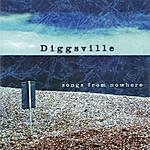 Diggsville Songs From Nowhere