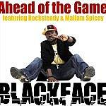 BlackFace Ahead Of The Game (Single)