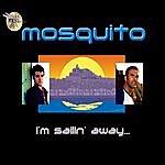Mosquito I'm Sailing Away (Single)