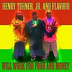 Henry Turner, Jr. Will Work For Food And Money
