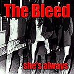 Bleed She's Always (Single)