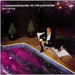 John Hanlon A Madmans Guide To The Universe