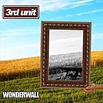 3rd Unit Wonderwall (Single)