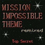 Top Secret Mission Impossible Theme Remixed (2-Track Single)