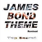 Top Secret James Bond Theme Remixed (2-Track Single)