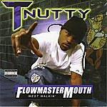 T-Nutty Flowmastermouth: West Walkin' (Parental Advisory)