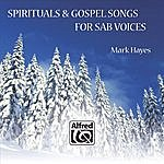 Mark Hayes Spirituals And Gospel Songs For SAB Voices