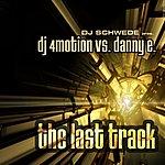 DJ 4 Motion DJ Schwede Presents DJ 4motion Vs. Danny E.: The Last Track (4-Track Maxi-Single)
