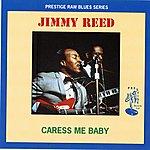 Jimmy Reed Prestige Raw Blues Series: Caress Me Baby