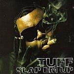 Tuff Slap Em' Up (3-Track Maxi-Single)(Parental Advisory)