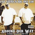 Fat Steve Around Our Way (Parental Advisory)