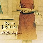 Patty Loveless On Your Way Home