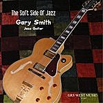 Gary Smith The Soft Side Of Jazz