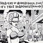 Thee Headcoats Heavens To Murgatroyd, Even! It's Thee Headcoats! (Already)