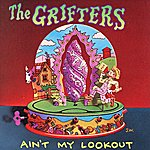 The Grifters Ain't My Lookout