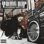 Young Bop Handsome Ghetto (4-Track Maxi-Single) (Parental Advisory)