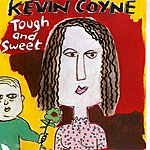 Kevin Coyne Tough And Sweet