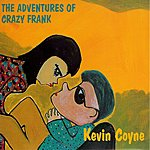 Kevin Coyne The Adventures Of Crazy Frank