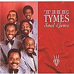 The Tymes Soul Gems