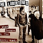The Libertines What Became Of The Likely Lads/The Delaney