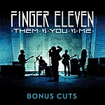 Finger Eleven Them Vs. You Vs. Me Bonus Cuts (4-Track Maxi-Single)