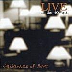 Vigilantes Of Love Live At The 40 Watt