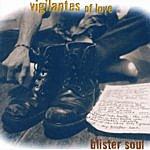 Vigilantes Of Love Blister Soul