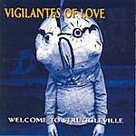 Vigilantes Of Love Welcome To Struggleville