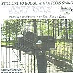 Joey Welz Still Like To Boogie With A Texas Swing