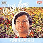 Ghulam Ali With Love