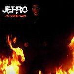Jefro No More War