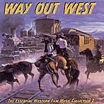 City Of Prague Philharmonic Orchestra Way Out West: The Essential Western Film Music Collection 2