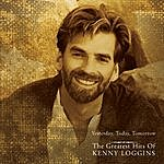 Kenny Loggins Yesterday, Today, Tomorrow: The Greatest Hits Of Kenny Loggins