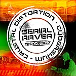 Crystal Distortion Serial Raver