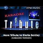 Dierks Bentley Karaoke Tribute: More Tribute To Dierks Bentley (Maxi-Single)