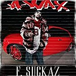 A-Wax F. Suckaz (Parental Advisory)