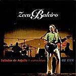 Zeca Baleiro Baladas Do Asfalto & Outros Blues - Ao Vivo