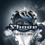 Shove The Main Idea