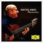 Narciso Yepes Recuerdos
