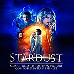Ilan Eshkeri Stardust: Music From The Motion Picture