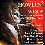 Howlin' Wolf Louis, Dust My Broom On The Killing Floor