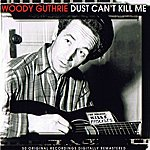 Woody Guthrie Dust Can't Kill Me