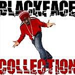 BlackFace Collection