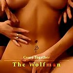 Wolfman Come Together (Single)