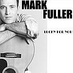 Mark Fuller Lucky 4 U