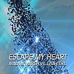 Mala N Marsh Escape My heart