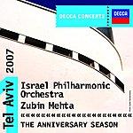 Zubin Mehta The Anniversary Season - Tel Aviv 2007
