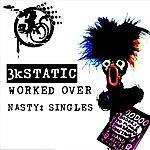 3kStatic Worked Over Nasty: Singles
